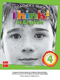 Think! In English 4. Guía Didáctica, Editorial: Ediciones SM, Nivel: Primaria, Grado: 4