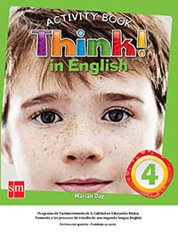 Think! In English 4 Cuaderno de Actividades, Editorial: Ediciones SM, Nivel: Primaria, Grado: 4